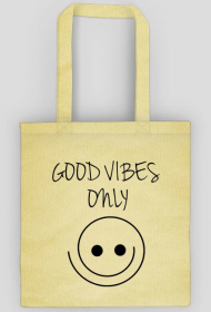 Good vibes only - eko torba