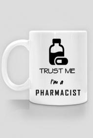 Trust me I`m a pharmacist - kubek