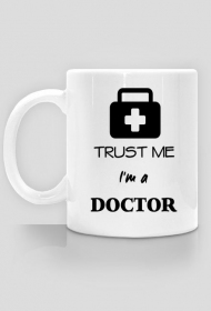 Trust me I`m a doctor - kubek