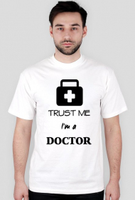 Trust me I`m a doctor - koszulka męska