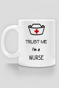 Trust me I`m a nurse- kubek