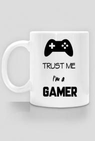 Trust me I`m a gamer- kubek