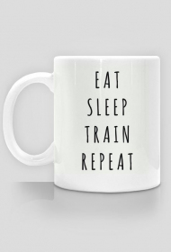 EAT SLEEP TRAIN REPEAT- KUBEK