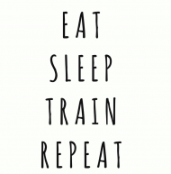 EAT SLEEP TRAIN REPEAT- EKO TORBA
