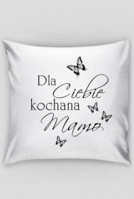 Dla Ciebie kochana mamo - poduszka