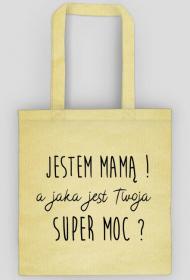 Jestem Mamą a jaka jest Twoja super moc - eko torba