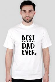 Best dad ever - koszulka na dzień ojca