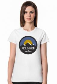 Life is good - koszulka damska