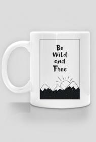 Be wild and free - kubek