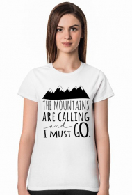 The mountains are calling - koszulka damska