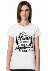 Home is where the mountains are  2- koszulka damska