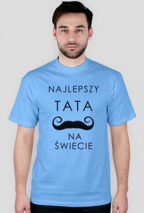 Najlepszy tata na świecie - koszulka dla taty