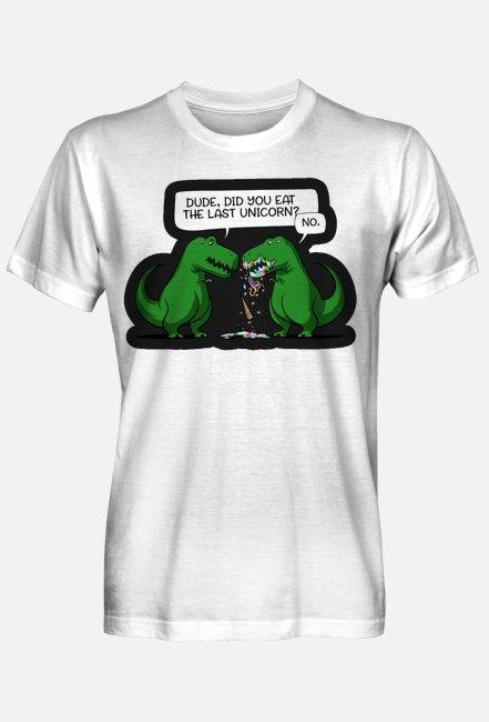"Męski T-shirt ""Dude, did you eat the last unicorn?"""