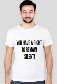 Koszulka męska biała - You have a right to remain silent