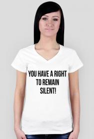 Koszulka damska biała - You have a right to remain silent