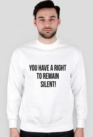 Bluza męska biała - You have a right to remain silent!