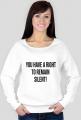 Bluza damska biała - You have a right to remain silent