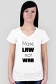 Koszulka damska biała - Make law not war