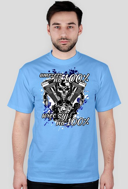 Umrzesz na 100% więc żyj na 100% - męska koszulka motocyklowa