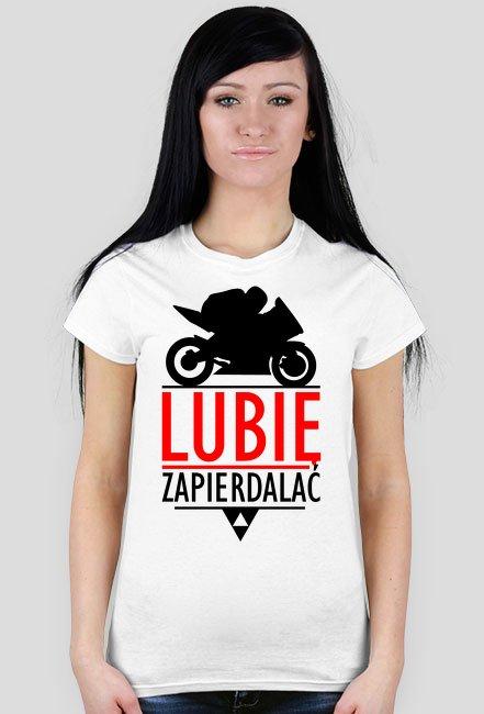 Lubię zapierdalać ścigacz 2 - damska koszulka motocyklowa