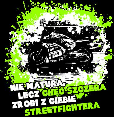 Nie matura, lecz chęć szczera zrobi z ciebie streetfichtera - Męska koszulka motocyklowa