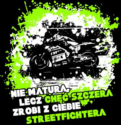 Nie matura, lecz chęć szczera zrobi z ciebie streetfichtera - Bluza motocyklowa