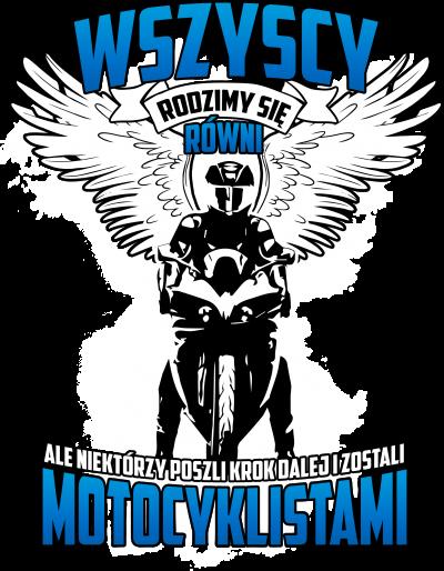 Wszyscy rodzimy się równi, ale niektórzy poszli krok dalej i zostali motocyklistami - męska bluza motocyklowa
