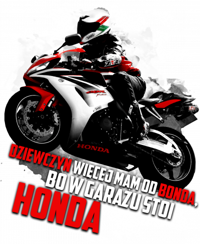 Dziewczyn więcej mam od Bonda, bo w garażu stoi Honda - męska koszulka motocyklowa