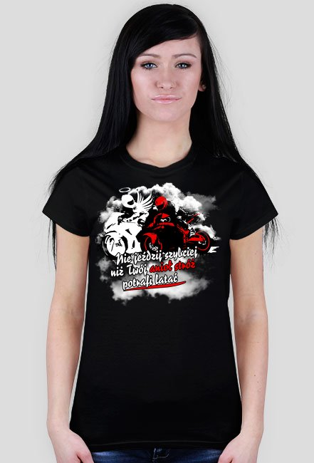Nie jeździj szybciej niż twój anioł stróż potrafi latać - Damska koszulka motocyklowa