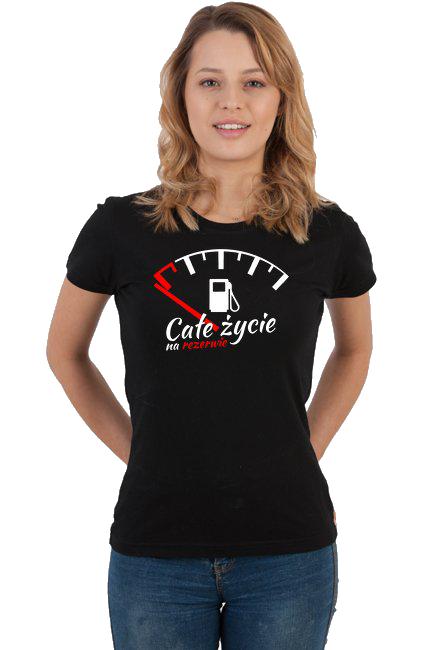 Całe życie na rezerwie - damska koszulka motocyklowa