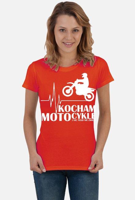 Kocham motocykle i nic tego nie zmieni cross/enduro - damska koszulka motocyklowa
