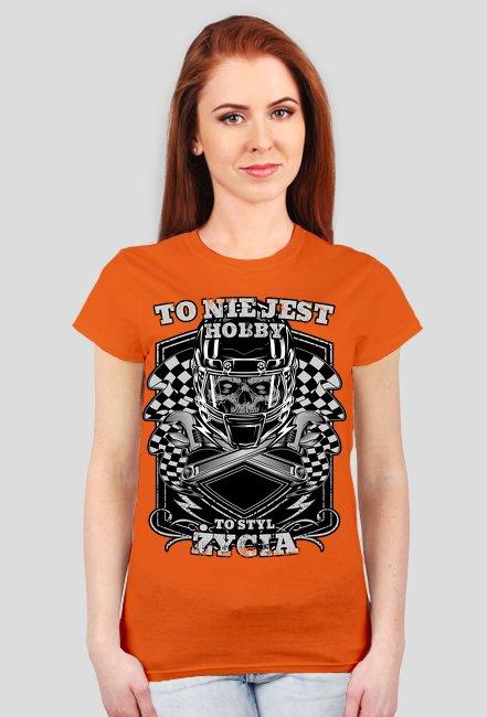 To nie jest hobby, to styl życia - damska koszulka motocyklowa