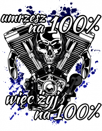 Umrzesz na 100% więc żyj na 100% - bluza motocyklowa