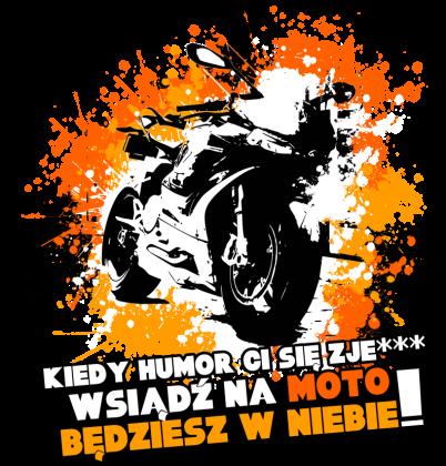 Kiedy humor ci się zje wsiądź na motor będziesz w niebie - Bluza motocyklowa