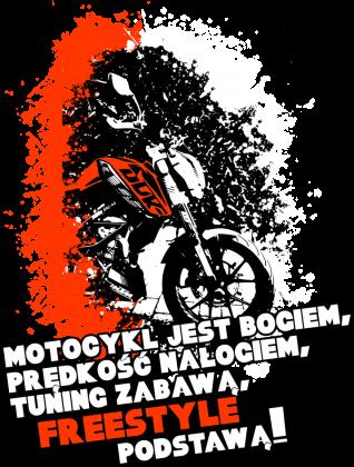 Motocykl jest bogiem, Prędkość nałogiem, Tuning zabawą, Freestyle podstawą - Bluza motocyklowa