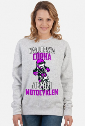 Najlepsza córka jeździ motocyklem - bluza motocyklowa