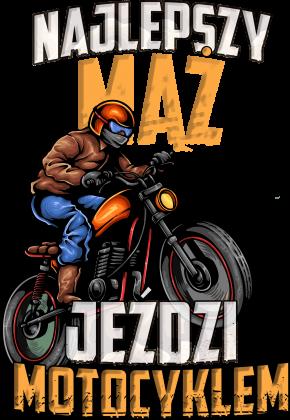 Najlepszy mąż jeździ motocyklem - bluza motocyklowa