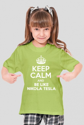 KEEP CALM AND BE LIKE NIKOLA TESLA
