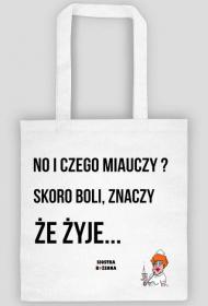NO I CZEGO MIAUCZY - torba biała