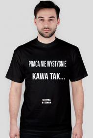 PRACA NIE WYSTYGNIE - koszulka męska