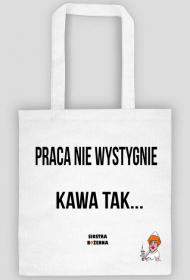 PRACA NIE WYSTYGNIE - torba biała