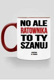 NO ALE RATOWNIKA SZANUJ - kubek