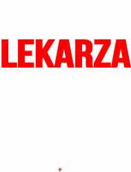 NO ALE LEKARZA SZANUJ - koszulka męska