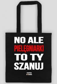 NO ALE PIELĘGNIARKI SZANUJ -torba czarna