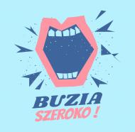 BUZIA SZEROKO - koszulka damska, biała lub czarna z nadrukiem, stomatologia