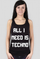ALL I NEED IS TECHNO