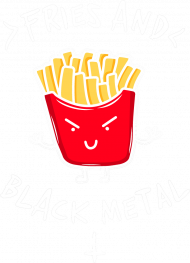 Fries And Black Metal