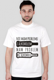 Nie mam problemu z alkoholem - męska