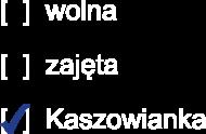 Kaszowianka wolna/zajęta/Kaszowianka