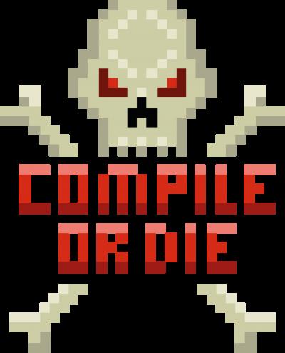 Compile or Die